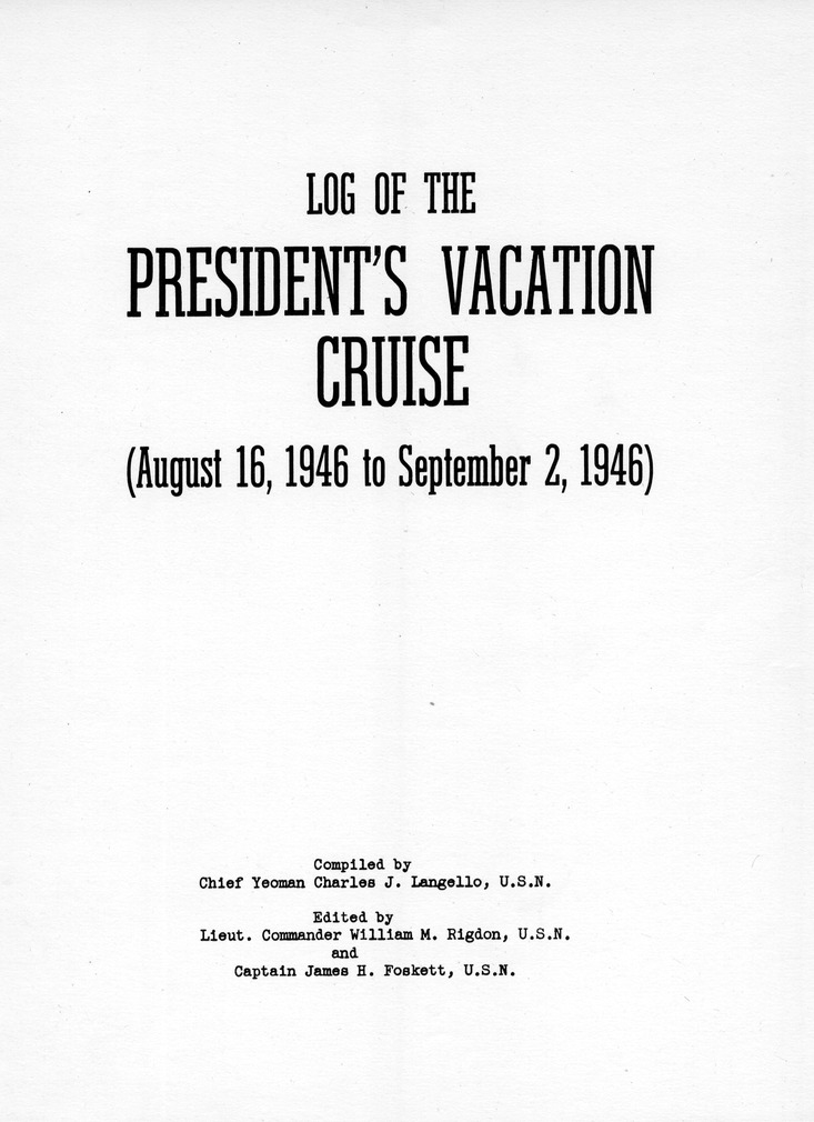 Log of President Harry S. Truman's Vacation Cruise