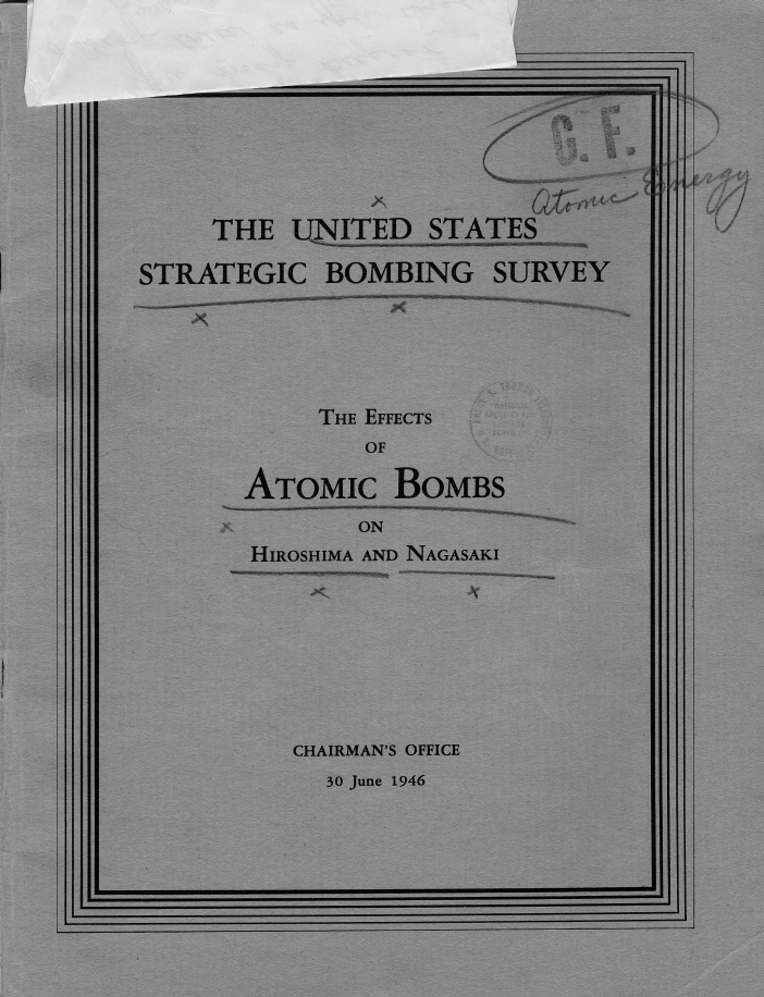 """United States Strategic Bombing Survey: The Effects of the Atomic Bombs on Hiroshima and Nagasaki\"""